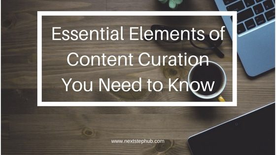 Essential Elemens of Content Curation you Need to Know