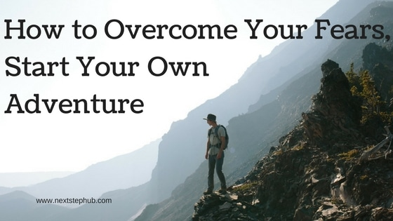 Overcome your fears - start adventure