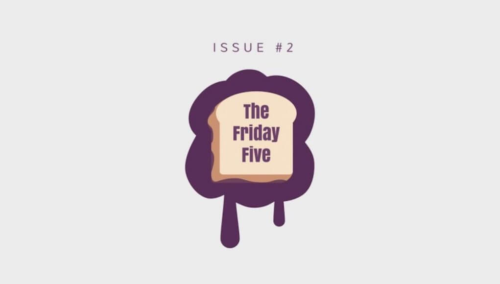 Friday Five by Purple Spread
