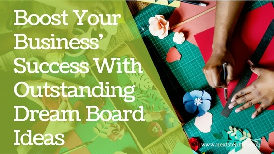 Dream Board Ideas and Tips for your Business