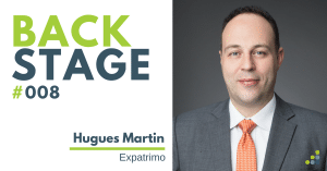 BACKSTAGE #008 – Hugues Martin - Expatrimo