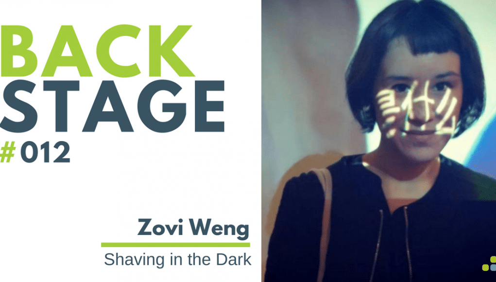BACKSTAGE #012 - Zovi Weng - Shaving in the Dark SMALL