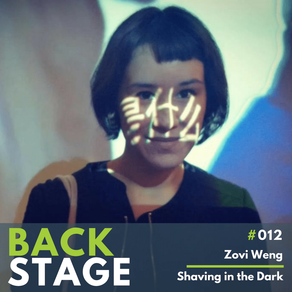 BACKSTAGE #012 - Zovi Weng - Shaving in the Dark