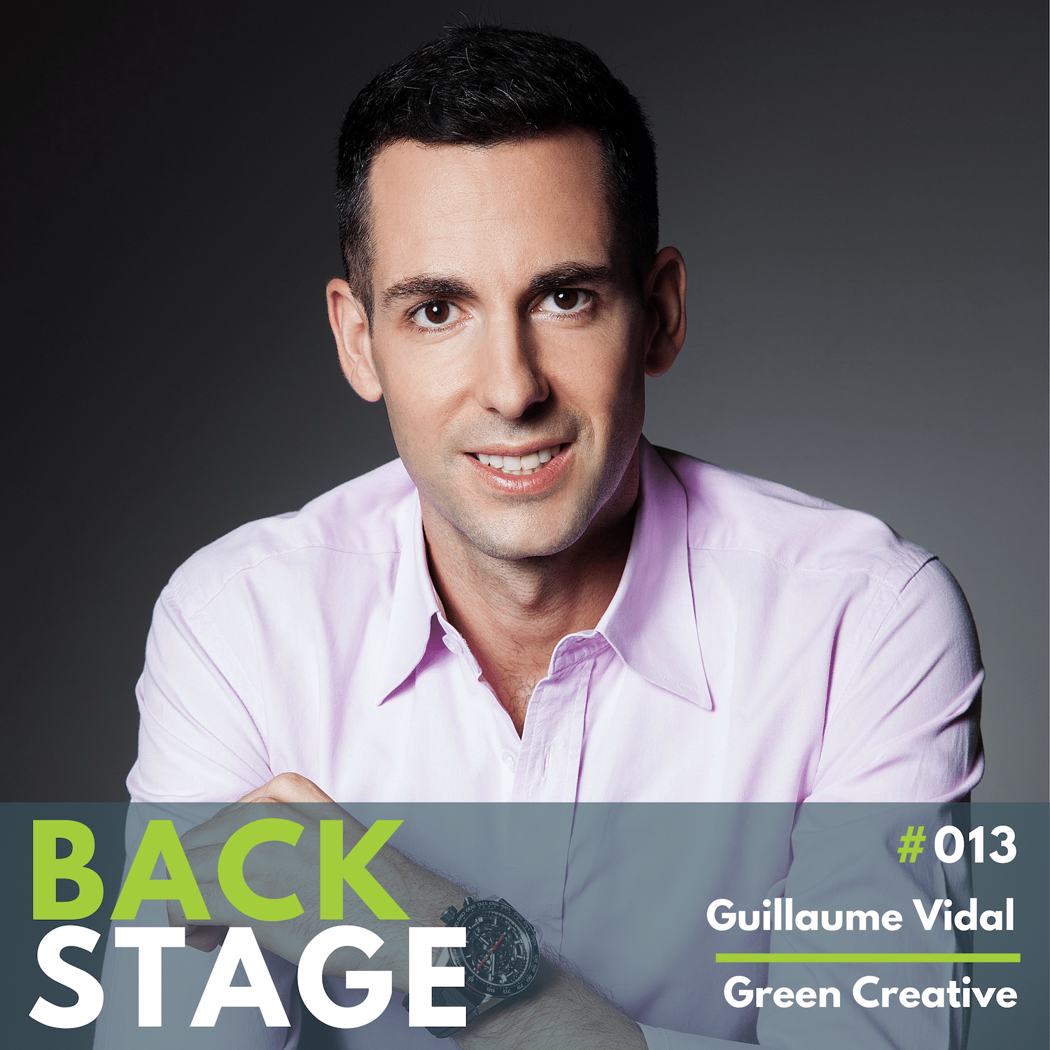 BACKSTAGE #013 – Guillaume Vida - Green Creative