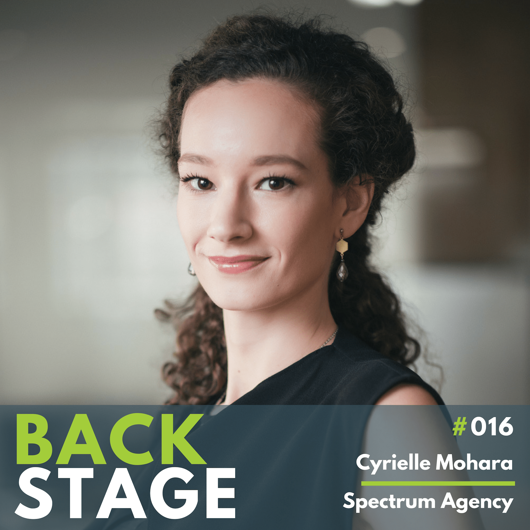 BACKSTAGE #016 - Cyrielle Mohara, Spectrum Agency Podcast