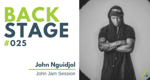 BACKSTAGE #025 - John Nguidjol, John Jam Session FB