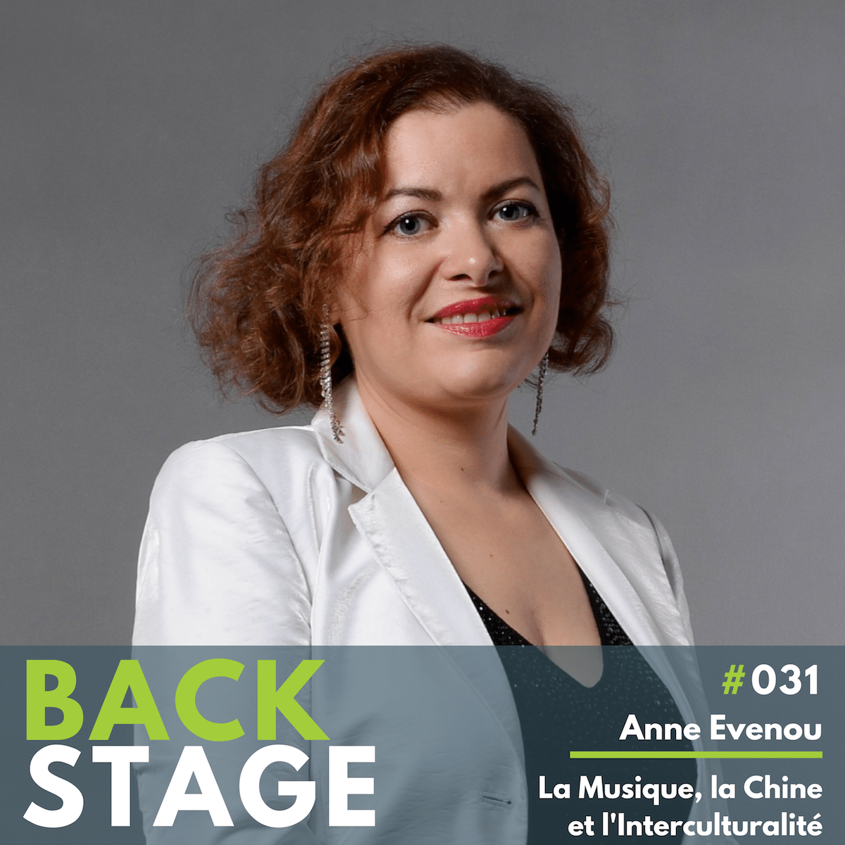 BACKSTAGE #031 - Anne Evenou, la Musique, la Chine, et l'Interculturalité - Podcast