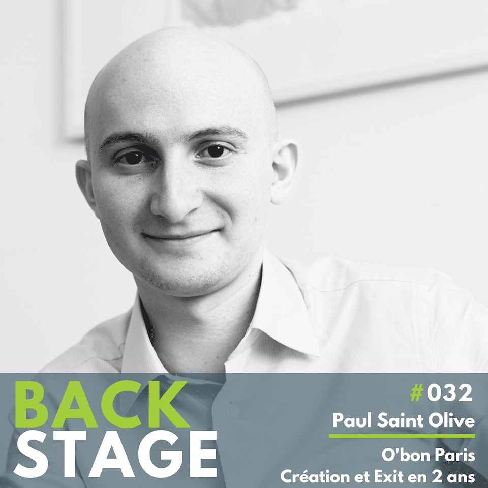 BACKSTAGE #032 - Paul Saint Olive - O Bon Paris Podcast
