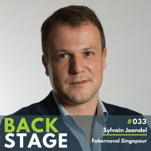 BACKSTAGE #033 - Sylvain Joandel - Fabernovel Singapour - BackStage Podcast by NextStep