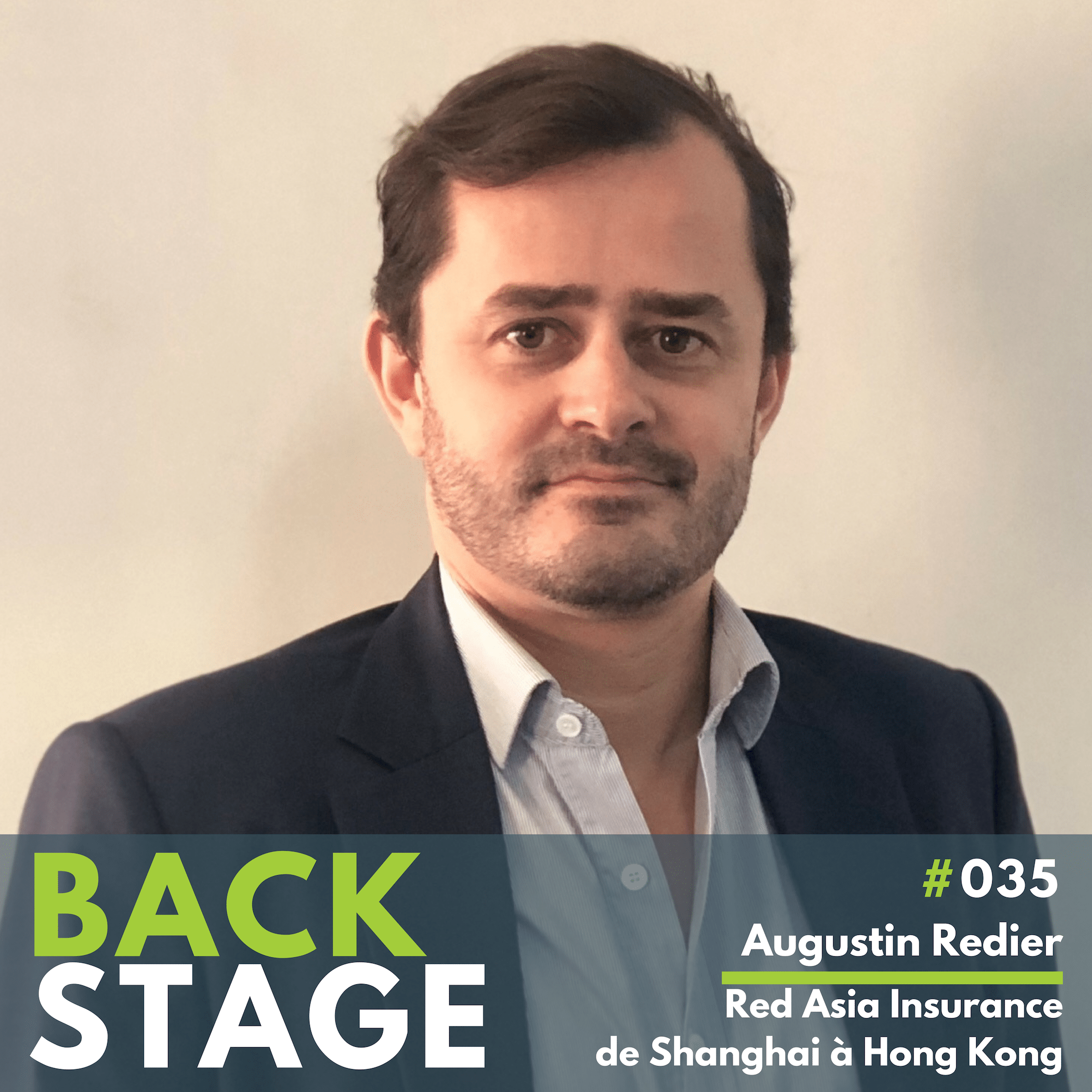 BACKSTAGE #035 - Augustin Redier, Red Asia Insurance - BackStage Podcast